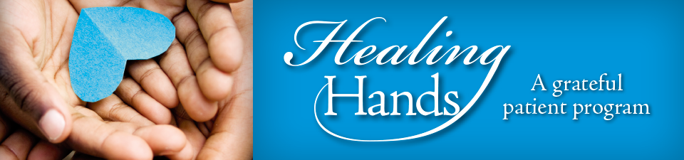 Healing Hands - A Grateful Patient Program