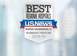 U.S. News & World Report Best Regional Hospitals Award 2018-2019 Riverside - San Bernardino